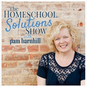 Homeschool Solutions Show with Pam Barnhill